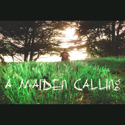 A Maiden Calling