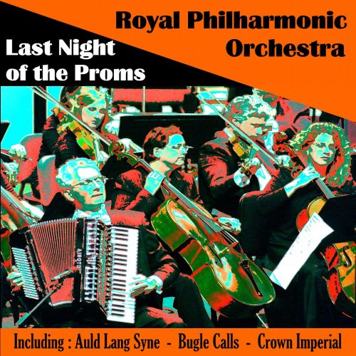 Royal Philharmonic Orchestra: Last Night of the Proms