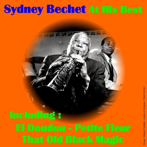 Sidney Bechet at His Best