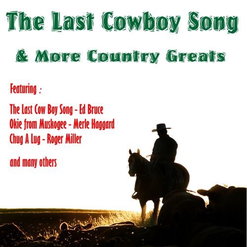 The  Last Cowboy Song + More Country Greats