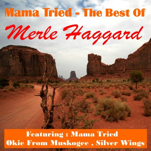 Mama Tried: The Best of Merle Haggard