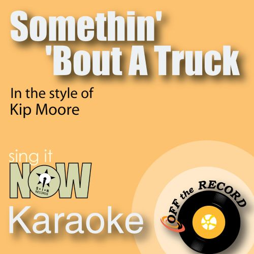 Somethin bout a truck karaoke