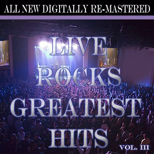 Live Rocks Greatest Hits, Vol. 3