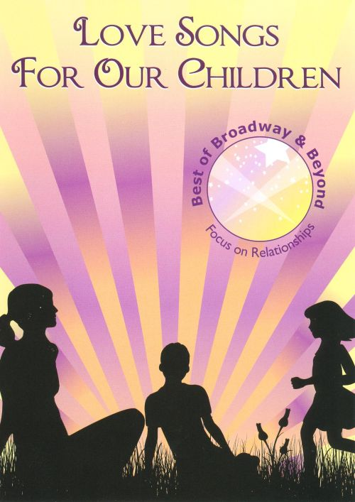 Love Songs for Our Children: Focus on Relationships