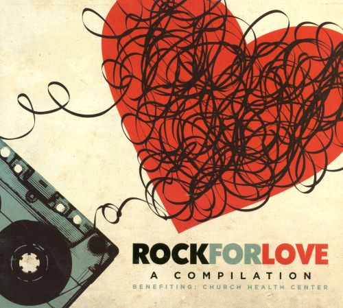 Rock for Love: A Compilation Benefiting: Church Health Center