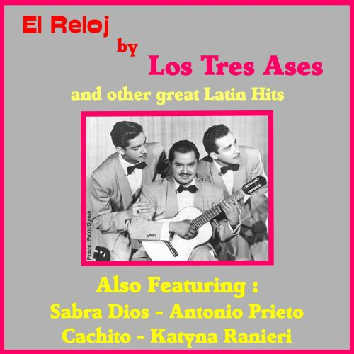 El Reloj by Los Tres Ases and Other Great Mexican Hits