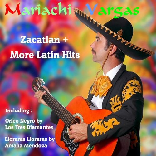 Zacatlan by Mariachi Vargas and More Latin Hits