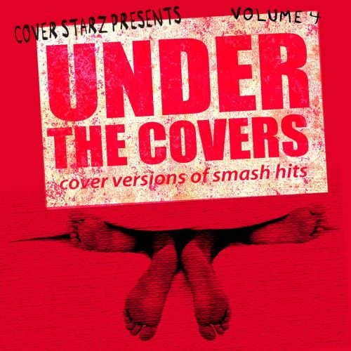 Under the Covers: Cover Versions of Smash Hits, Vol. 4