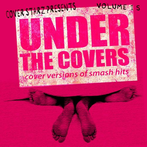 Under the Covers: Cover Versions of Smash Hits, Vol. 15