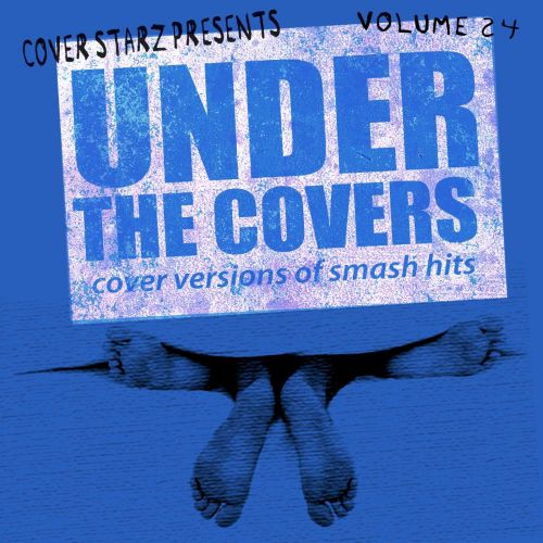 Under the Covers: Cover Versions of Smash Hits, Vol. 24