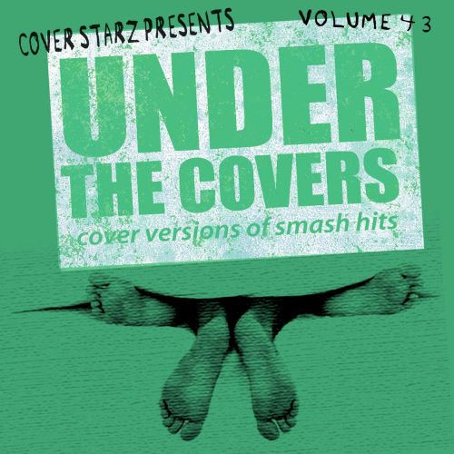 Under the Covers: Cover Versions of Smash Hits, Vol. 43