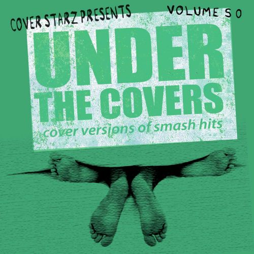 Under the Covers: Cover Versions of Smash Hits, Vol. 50