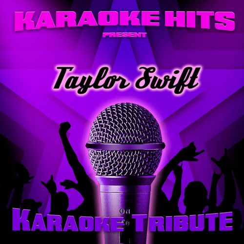 Karaoke Hits Present: Taylor Swift