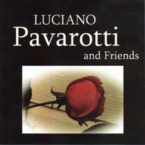 Luciano Pavarotti and Friends