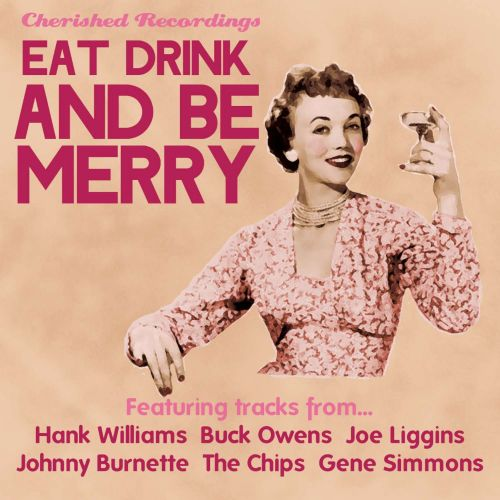 Eat Drink and Be Merry [Cherished]
