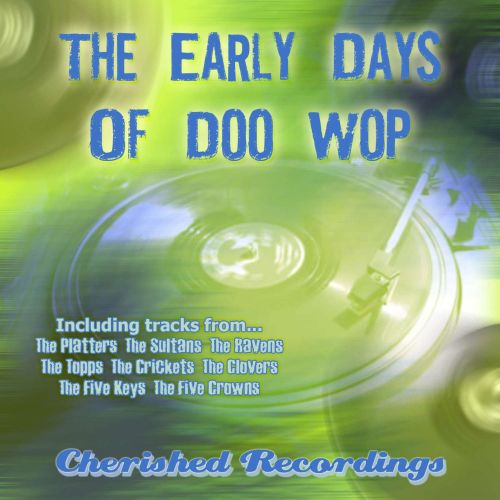 The  Early Days of Doo Wop