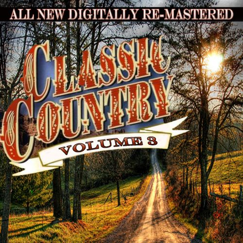 Classic Country's Greatest Hits, Vol. 3