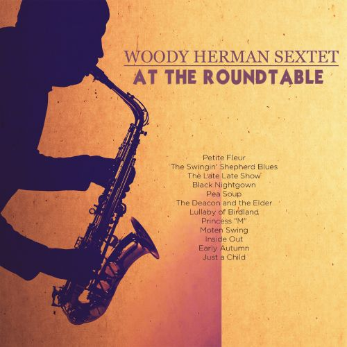 Woody Herman Sextet at the Roundtable