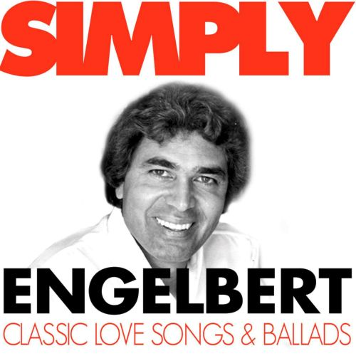 Simply Engelbert: Classic Love Songs and Ballads