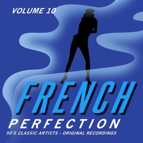 French Perfection, Vol. 10: '50s Classic Artists
