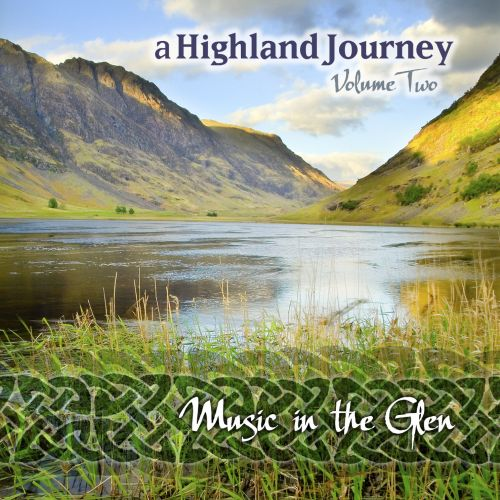 A Highland Journey, Vol. 2: Music in the Glen