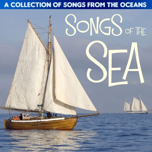 Songs of the Sea: A Collection of Songs from the Oceans