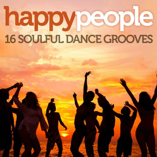 Happy People: 16 Soulful Dance Grooves