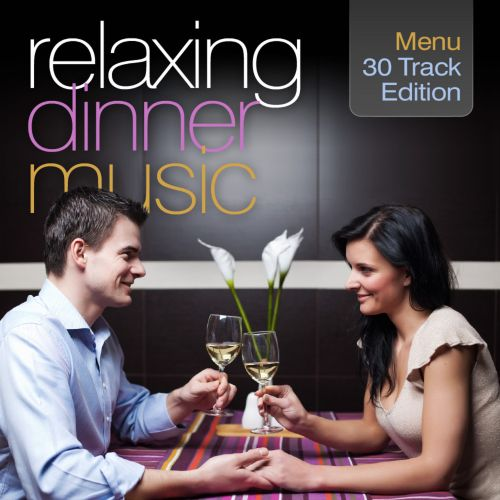 Relaxing Dinner Music: 30 Track Edition