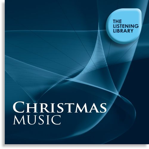 Christmas Music: The Listening Library