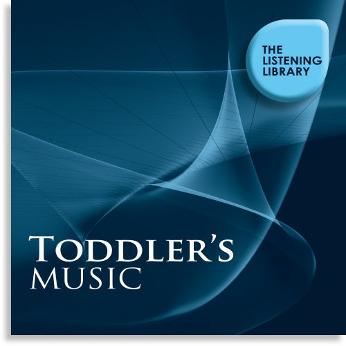 Toddler's Music: The Listening Library
