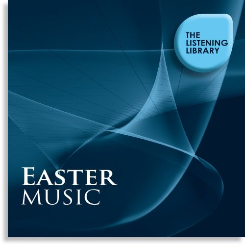 Easter Music: The Listening Library