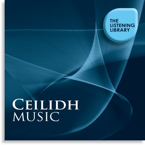 Ceilidh Music: The Listening Library