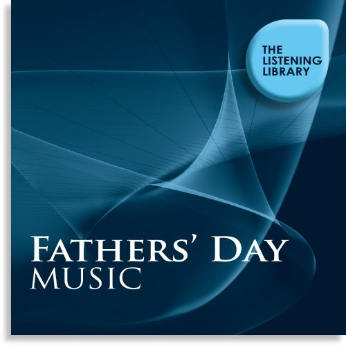 Father's Day Music: The Listening Library