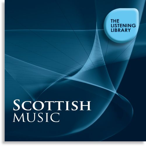 Scottish Music: The Listening Library