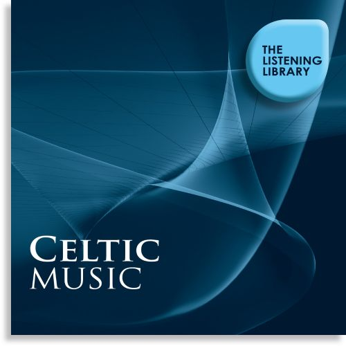 Celtic Music: The Listening Library