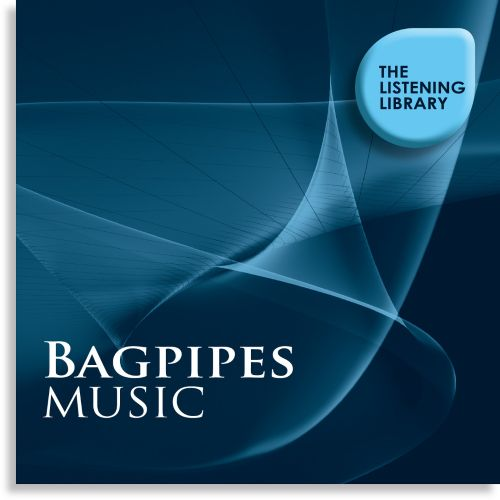 Bagpipes Music: The Listening Library