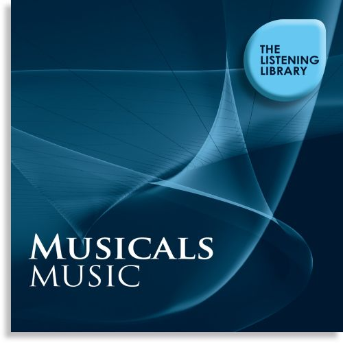 Musicals Music: The Listening Library