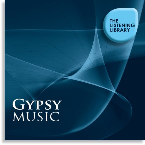 Gypsy Music: The Listening Library