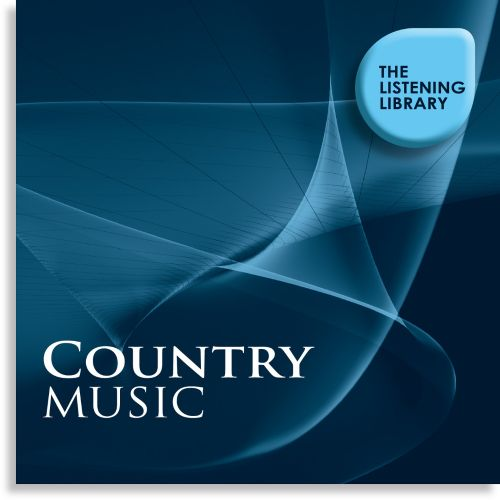 Country Music: The Listening Library