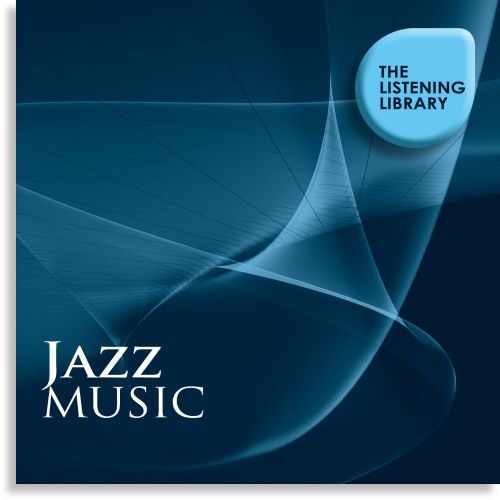 Jazz Music: The Listening Library