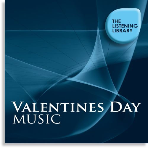 Valentine's Day Music: The Listening Library