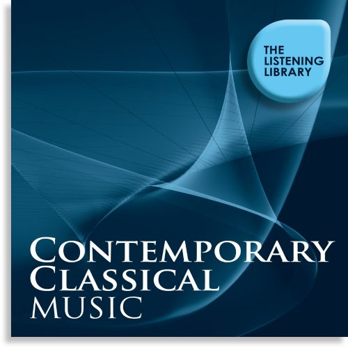 Contemporary Classical Music: The Listening Library
