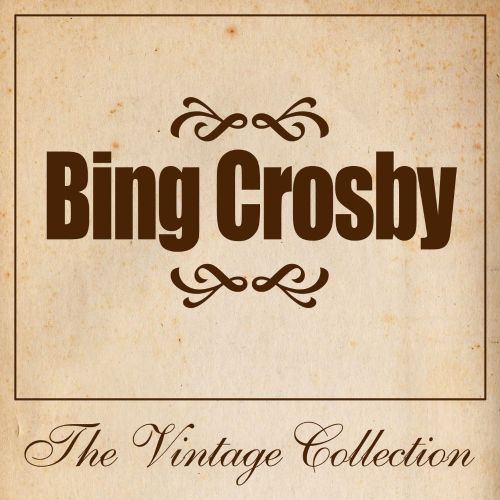 Bing Crosby: The Vintage Collection