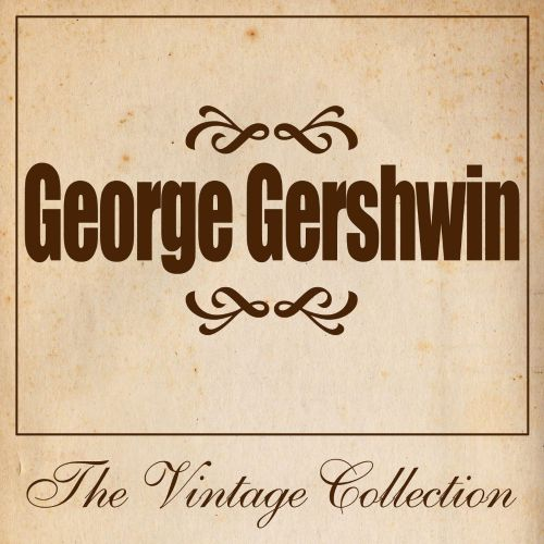 George Gershwin: The Vintage Collection