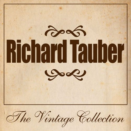 Richard Tauber: The Vintage Collection