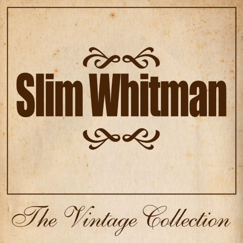 Slim Whitman: The Vintage Collection