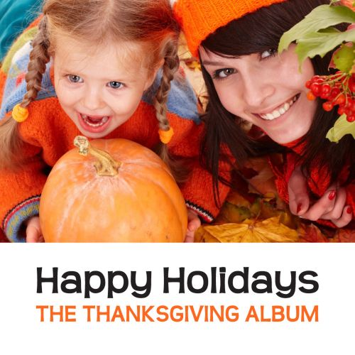 Happy Holidays: The Thanksgiving Album