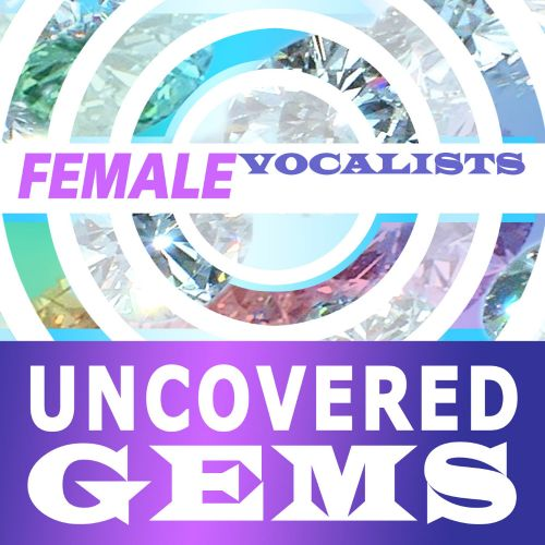 Female Vocalists: Uncovered Gems