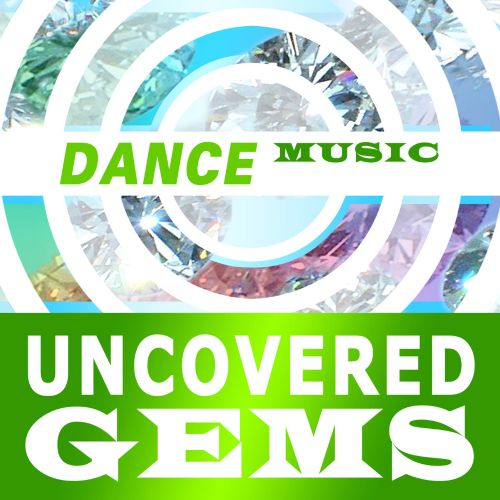Dance Music: Uncovered Gems