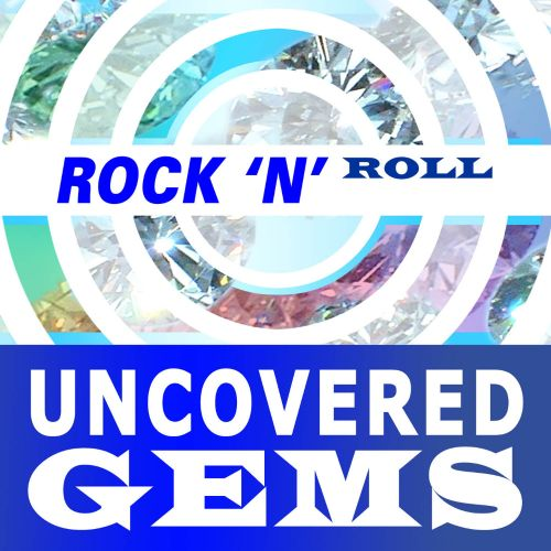 Rock 'n' Roll: Uncovered Gems